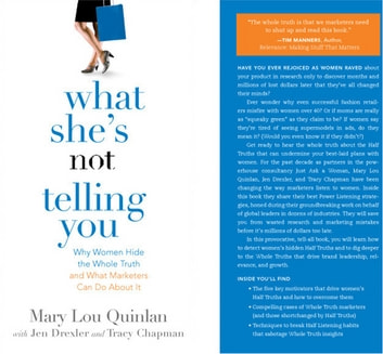 What She's Not Telling You: Why Women Hide The Whole Truth And What Marketers Can Do About It ebook by Mary Lou Quinlan
