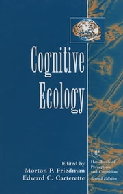 Cognitive Ecology ebook by Morton P. Friedman,Edward C. Carterette
