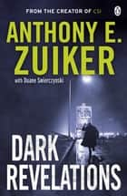 Dark Revelations - Level 26: Book Three ebook by Anthony E. Zuiker