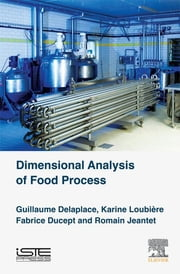 Dimensional Analysis of Food Processes ebook by Guillaume Delaplace,Karine Loubière,Fabrice Ducept,Romain Jeantet