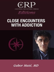 Close Encounters with Addiction ebook by Gabor Maté