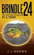 Brindle 24 ebook by JJ Brown