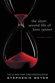 The Short Second Life of Bree Tanner - An Eclipse Novella ebook by Stephenie Meyer