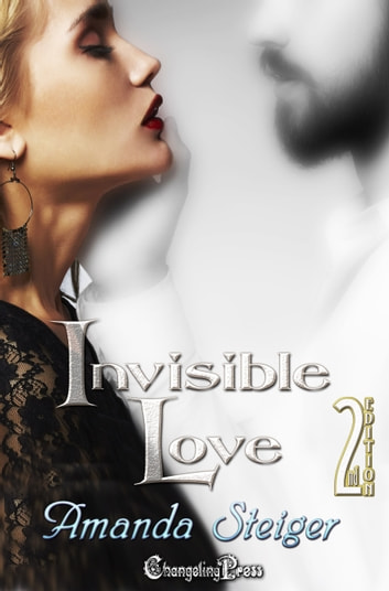 2nd Edition: Invisible Love ebook by Amanda Steiger