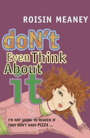Don't Even Think About It ebook by Roisin Meaney