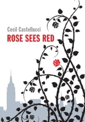 Rose Sees Red ebook by Cecil Castellucci