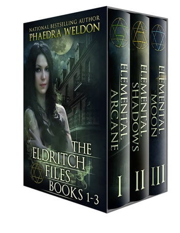 The Eldritch Files, Books 1-3 ebook by Phaedra Weldon