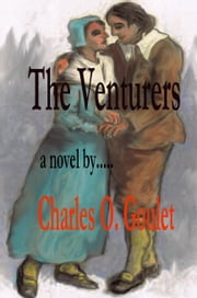Marin Family Chronicles:The Venturers ebook by Charles Goulet