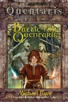 Battle for Quentaris ebook by