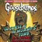 Classic Goosebumps #6: The Curse of the Mummy's Tomb audiobook by R.L. Stine