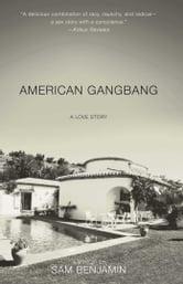 American Gangbang - A Love Story ebook by Sam Benjamin