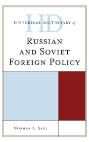 Historical Dictionary of Russian and Soviet Foreign Policy ebook by Norman E. Saul