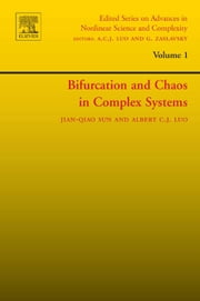 Bifurcation and Chaos in Complex Systems ebook by Sun, Jian-Qiao