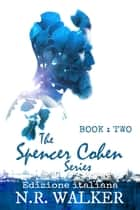 Spencer Cohen 2 ebook by N. R. Walker