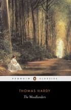 The Woodlanders ebook by Thomas Hardy, Patricia Ingham, Patricia Ingham,...