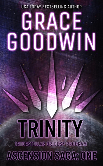 Trinity: Ascension Saga: Books 1, 2 & 3 (Volume 1) ebook by Grace Goodwin