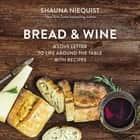 Bread and Wine - A Love Letter to Life Around the Table with Recipes audiobook by Shauna Niequist