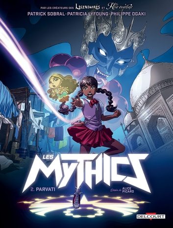 Les Mythics T02 - Parvati eBook by Philippe Ogaki,Patrick Sobral,Patricia Lyfoung,Alice Picard
