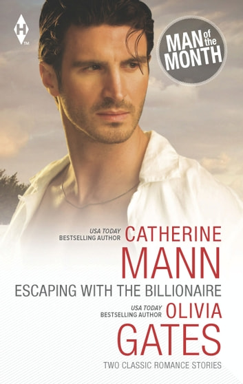 Escaping with the Billionaire - The Maverick Prince\Billionaire, M.D. ebook by Catherine Mann,Olivia Gates