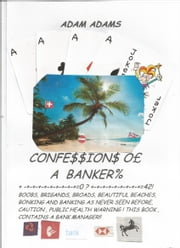CONFESSIONS OF A BANKER ebook by ADAM ADAMS
