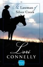 The Lawman of Silver Creek: (A Novella) (The Men of Fir Mountain, Book 2) ebook by Lori Connelly
