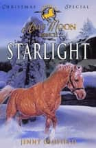 Horses of Half Moon Ranch: Christmas Special: Starlight ebook by Jenny Oldfield