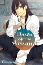 Dawn of the Arcana, Vol. 10 ebook by Rei Toma