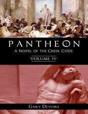 Pantheon – Volume 4 ebook by Gary Devore