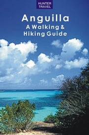 Anguilla: A Walking & Hiking Guide ebook by Leonard  Adkins