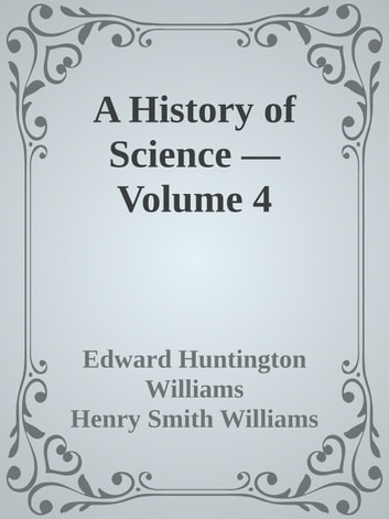 a discussion on the impact of henry smith williams on science A history of science, v 3txta history of science, volume 3, by henry smith williams impact must shatter both colliding bodies into vapor.