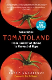 Tomatoland, Third Edition - From Harvest of Shame to Harvest of Hope ebook by Barry Estabrook