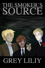 The Smoker's Source ebook by Grey Liliy