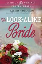 The Look-Alike Bride ebook by Kathryn Brocato