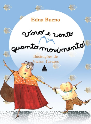 Vovó e vento quanto movimento! ebook by Edna Bueno