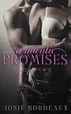 Romantic Promises ebook by Josie Bordeaux