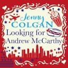 Looking For Andrew McCarthy audiobook by Jenny Colgan