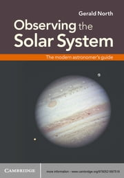Observing the Solar System - The Modern Astronomer's Guide ebook by Gerald North