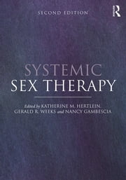 Systemic Sex Therapy ebook by Katherine M. Hertlein,Gerald R. Weeks,Nancy Gambescia