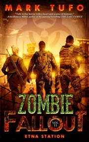 Zombie Fallout 11: Etna Station ebook by Mark Tufo