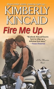 Fire Me Up ebook by Kimberly Kincaid