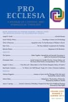 Pro Ecclesia Vol 23-N3 - A Journal of Catholic and Evangelical Theology ebook by Pro Ecclesia