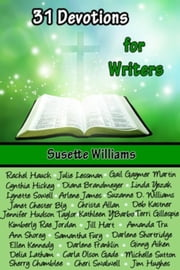 31 Devotions for Writers - 31 Devotions, #1 ebook by Susette Williams, Rachel Hauck, Julie Lessman,...
