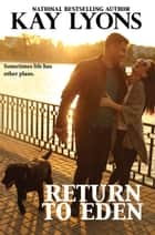 Return to Eden ebook by Kay Lyons