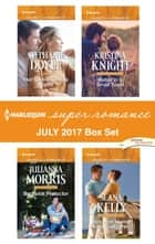 Harlequin Superromance July 2017 Box Set - Her Secret Service Agent\Bachelor Protector\Rebel in a Small Town\Welcome Home, Katie Gallagher ebook by Stephanie Doyle, Julianna Morris, Kristina Knight,...