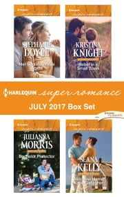 Harlequin Superromance July 2017 Box Set - An Anthology ebook by Stephanie Doyle, Julianna Morris, Kristina Knight,...