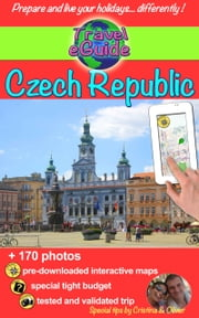 Travel eGuide: Czech Republic - Travel and discovery in the land of fairy tales! ebook by Cristina Rebiere, Olivier Rebiere