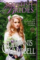 Scottish Brides - An Anthology ebook by Glynnis Campbell