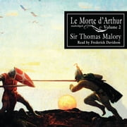 Le Morte d'Arthur, Vol. 2 audiobook by Sir Thomas Malory