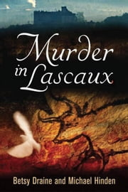 Murder in Lascaux ebook by Draine, Betsy