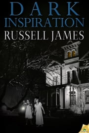 Dark Inspiration ebook by Russell James
